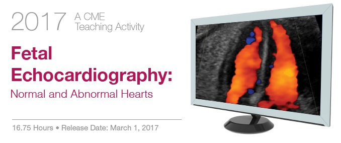 2017 Fetal Echocardiography: Normal and Abnormal Hearts
